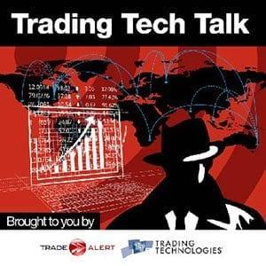 Trading Tech Talk